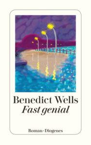 Benedict Wells_Fast genial