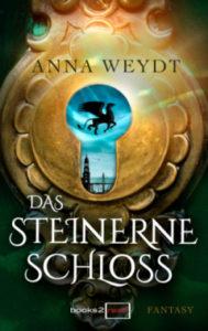 Das steinerne Schloss_Anna Weydt