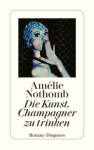 Die Kunst Champagner zu trinken_Amélie Nothomb