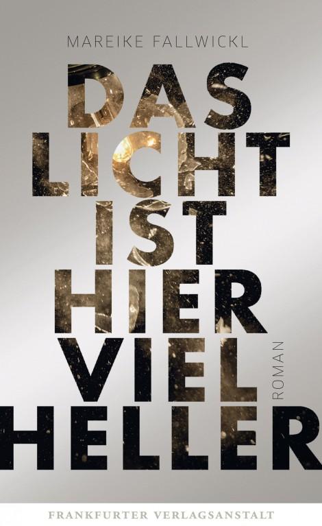 Mareike Fallwickl_Das Licht ist hier viel heller